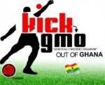 Kick GMO Out of Ghana